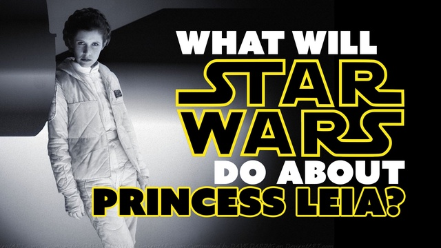 What is Star Wars Doing About Princess Leia?